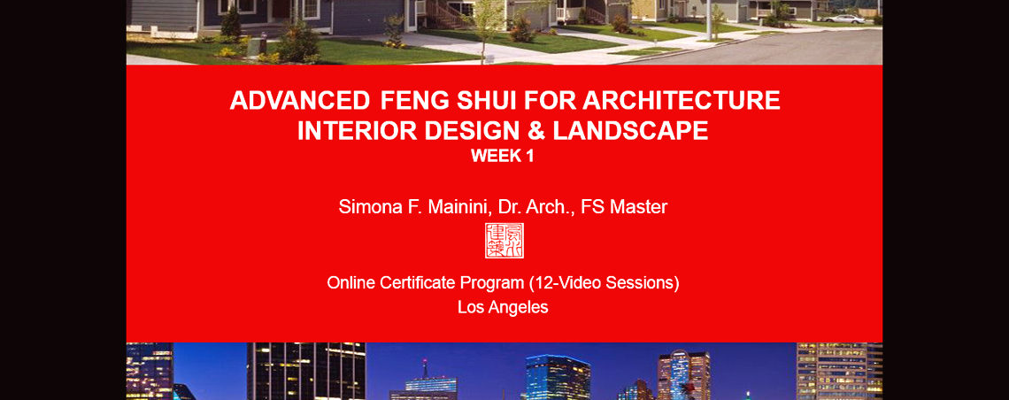 ADVANCED FENG SHUI CERTIFICATION PROGRAM: Self-Study Pre-Recorded Course